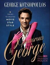 Glamorous by George : The Key to Creating Movie Star Style