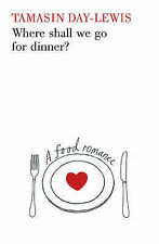 Where Shall We Go For Dinner? Tamasin Day-Lewis Very Good Book