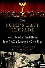 The Pope's Last Crusade LP: How an American Jesuit Helped Pope Pius XI-ExLibrary