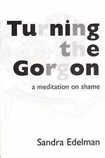 Turning the Gorgon: A Meditation on Shame (Jungian Classics S) by Edelman, Sand