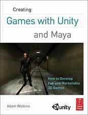Creating Games with Unity and Maya : How to Develop Fun and Marketable 3D...