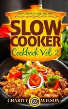 Slow Cooker Cookbook: Vol. 2 Soup, Stew and Chili Recipes by Charity Wilson...