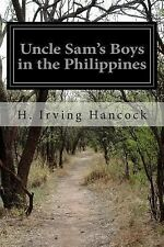 Uncle Sam's Boys in the Philippines : Or, Following the Flag Against the...