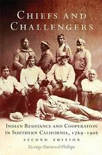Chiefs and Challengers: Indian Resistance and Cooperation in Southern California
