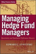 Wiley Finance Ser.: Managing Hedge Fund Managers : Quantitative and...