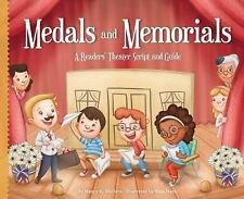 Medals and Memorials : A Readers' Theater Script and Guide by Nancy K....