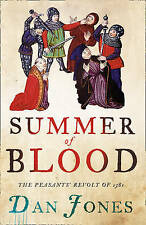 Summer of Blood: The Peasants' Revolt of 1381, Dan Jones, New Book
