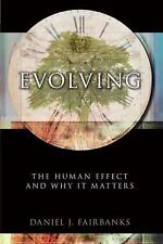 Evolving: The Human Effect and Why It Matters, Fairbanks, Daniel J., Prometheus