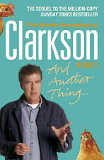 Jeremy Clarkson And Another Thing: Vol. two: The World According to Clarkson Vol