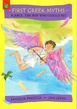 Icarus, the Boy Who Could Fly (First Greek Myths), Good Condition Book, Saviour