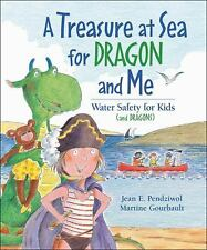 A Treasure at Sea for Dragon and Me: Water Safety for Kids and Dragons)