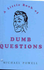 The Little Book of Dumb Questions by Michael Powell (Paperback, 2001)