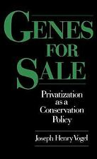 Genes for Sale : Privatization as a Conservation Policy by Joseph Henry Vogel...