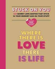 Stuck on You: Quirky love quotes that stick in your memory...and on your stuff