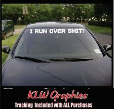 I run over * Windshield Decal Banner Funny Car Diesel Truck 1500 2500 3500 ATV