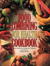 Food Combining for Health Cookbook: The Complete Hay System, By Joice, Jean and