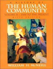 A History of the Human Community Vol. 2 : 1500 to Present by William H....