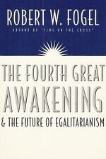 The Fourth Great Awakening and the Future of Egalitarianism, Robert William Foge