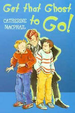 Catherine MacPhail Get That Ghost to Go! Very Good Book