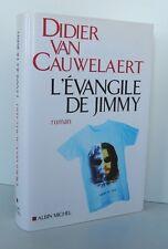 █ Didier Van Cauwelaert L'EVANGILE DE JIMMY Roman 2004 éd. Albin Michel █
