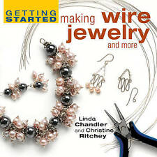 Getting Started Making Wire Jewelry and More (Getting Started series)-ExLibrary