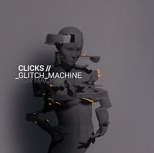 CLICKS Glitch Machine CD 2016