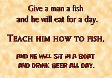 MAGNET Humor Give Man Fish Eat Day Teach Him How to Fish Sit Boat All Day Beer