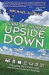 Turn the World Upside Down : Discipling the Nations with the Seven Mountain...