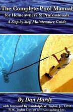 The Complete Pool Manual for Homeowners and Professionals : A Step-by-Step...