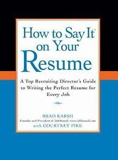HOW TO SAY IT ON YOUR RESUME - COURTNEY PIKE BRAD KARSH (PAPERBACK) NEW