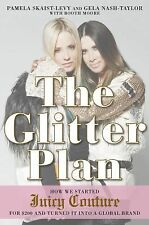 The Glitter Plan : How We Started Juicy Couture for $200 and Turned It into a...