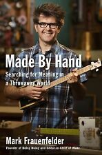 Mark Frauenfelder - Made By Hand (2012) - Used - Trade Cloth (Hardcover)