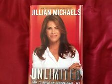 Unlimited : How to Build an Exceptional Life by Jillian Michaels (2011,...