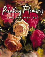 Painting Flowers the Van Wyk Way Wyk, Helen Van Very Good Book