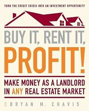 Buy It, Rent It, Profit!: Make Money as a Landlord in ANY Real Estate Market, Ch