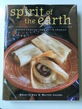 Spirit Of The Earth, Native Cooking From Latin America,