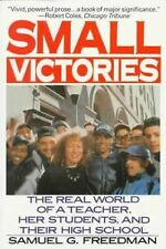 Small Victories: The Real World of a Teacher, Her Students, and Their High Schoo