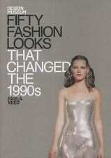 Fifty Fashion Looks that Changed the 1990's by , Good Book