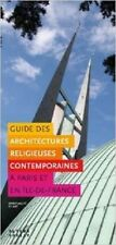 GUIDE DES ARCHITECTURES RELIGIEUSES CONTEMPORAINES A PARIS ET EN ILE DE FRANCE