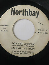 """NORTHERN SOUL PROMO 45/ TALK OF THE TOWN """"DON'T BE SO MEAN"""" / """"EXCEPT ME...""""HEAR"""