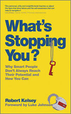What's Stopping You?: Why Smart People Don't Always Reach Their Potential and Ho