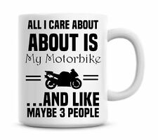 All I Care about My Motorbike Funny Coffee Mug Personalised Christmas Gift Bike