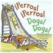 Perros! Perros!Dogs! Dogs!: A Story in English and Spanish-ExLibrary