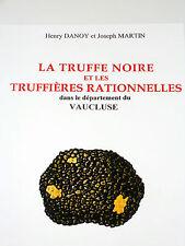 La truffe noire et les truffières rationnelles dans le département du Vaucluse