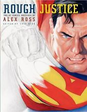 Rough Justice: The DC Comics Sketches of Alex Ross Pantheon Graphic Novels)