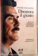 DISONORA IL GIUSTO Quello che hanno fatto a Vincenzo Muccioli Davide Giacalone