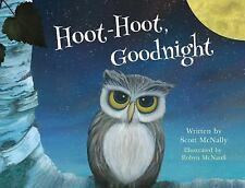 Hoot-Hoot, Goodnight by Scott McNally (2015, Hardcover)