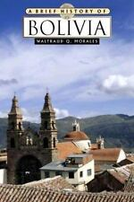 A Brief History of Bolivia by Waltraud Q. Morales (2003, Hardcover)