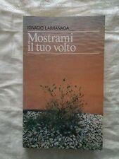 Mostrami il tuo volto - Ignacio Larranaga - Paoline 1988