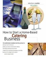 How to Start a Home-Based Catering Business, 5th (Home-Based Business Series)